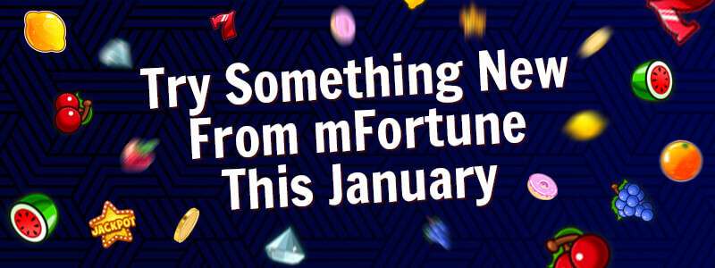 Try Something New From mFortune This January