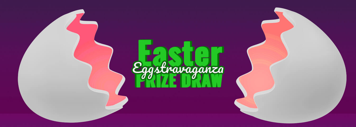 Win a share of £10,000 in bonuses with the Easter Eggstravaganza Prize Draw!*