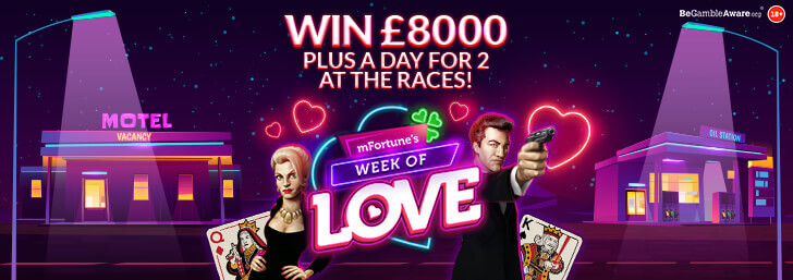 mFortune's Week of Love starts here! We're giving away £8,000 in bonuses plus a day at the races!